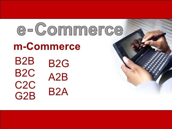 m-Commerce   B2B   B2C   C2C   G2B   B2G   A2B   B2A