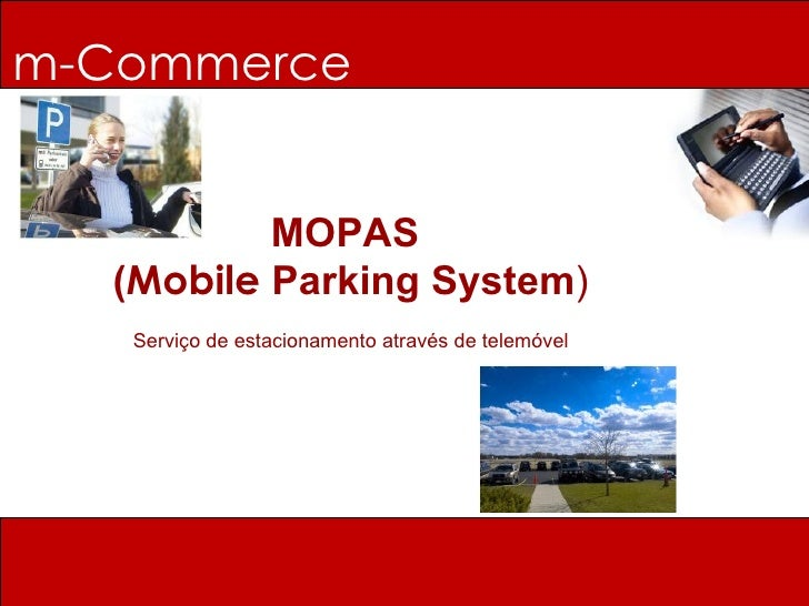 m-Commerce MOPAS  ( Mobile  Parking System ) Serviço de estacionamento através de telemóvel