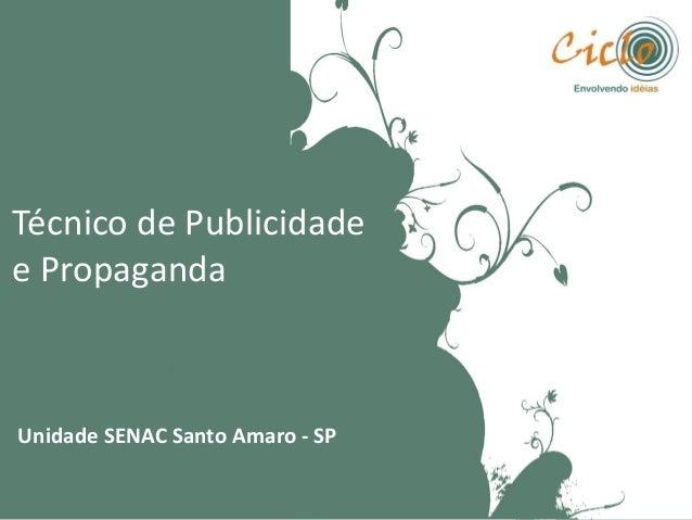 Técnico de Publicidade e Propaganda  Unidade SENAC Santo Amaro - SP