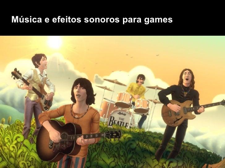 Música e efeitos sonoros para games s