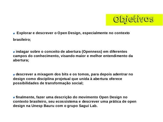 OPEN DESIGN: Abertura + design  = pratica projetual para a transformacão social Slide 3