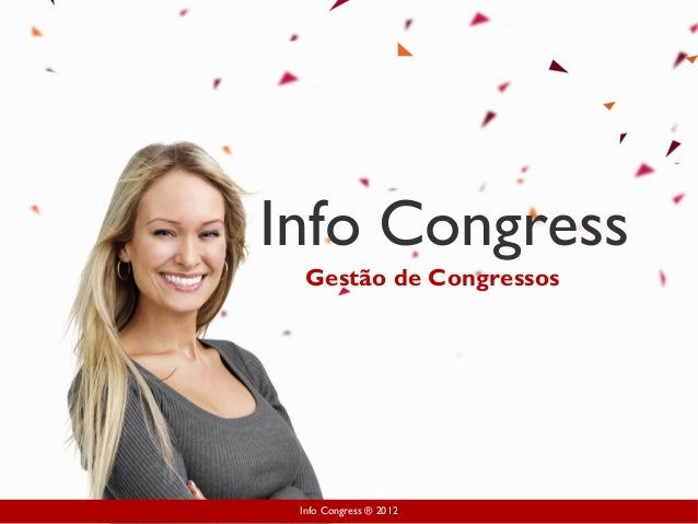 Info Congress ® 2012 Info Congress Gestão de Congressos