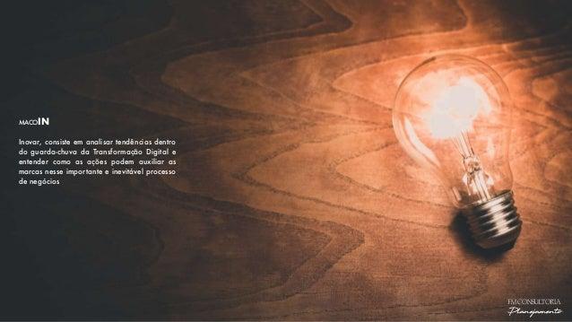 MACOIN Inovar, consiste em analisar tendências dentro do guarda-chuva da Transformação Digital e entender como as ações po...