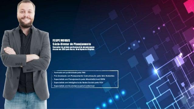 • Formado em publicidade pela FMU • Pós Graduado em Planejamento Comunicação pela Univ Metodista • Especialista em Planeja...