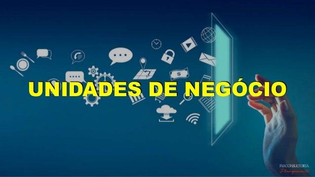 UNIDADES DE NEGÓCIO FM CONSULTORIA Planejamento