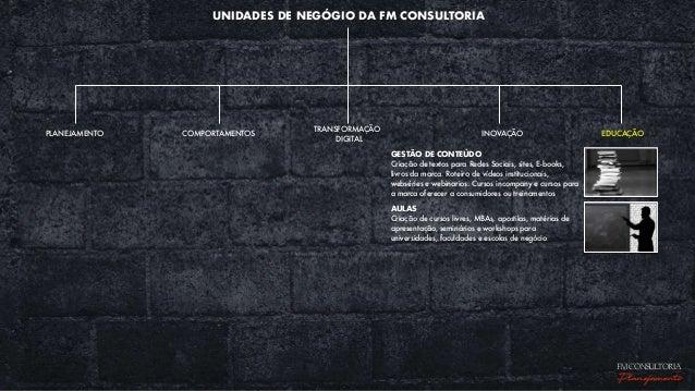 UNIDADES DE NEGÓGIO DA FM CONSULTORIA EDUCAÇÃOPLANEJAMENTO COMPORTAMENTOS TRANSFORMAÇÃO DIGITAL INOVAÇÃO GESTÃO DE CONTEÚD...