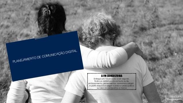 """PLANEJAMENTO DE COMUNICAÇÃO DIGITAL A FM CONSULTORIA Entrega um """"Guia"""" para a ser seguido. Todos os caminhos da comunicaçã..."""