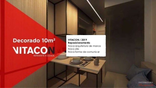 VITACON / 2019 Reposicionamento Nova arquitetura de marca Novo site Nova forma de comunicar FM CONSULTORIA Planejamento