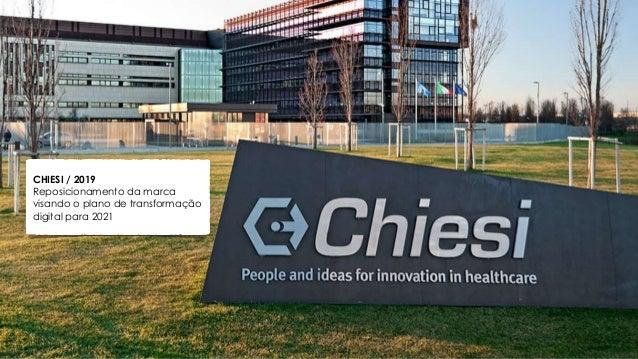CHIESI / 2019 Reposicionamento da marca visando o plano de transformação digital para 2021