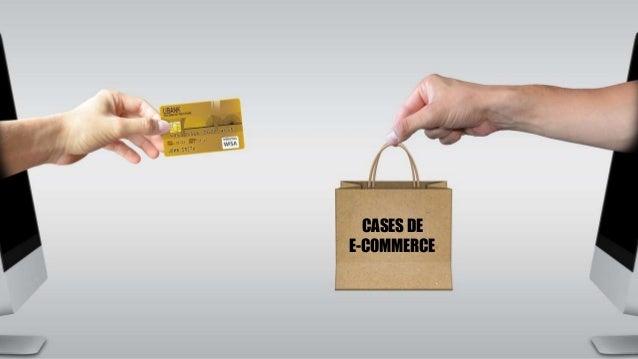 CASES DE E-COMMERCE