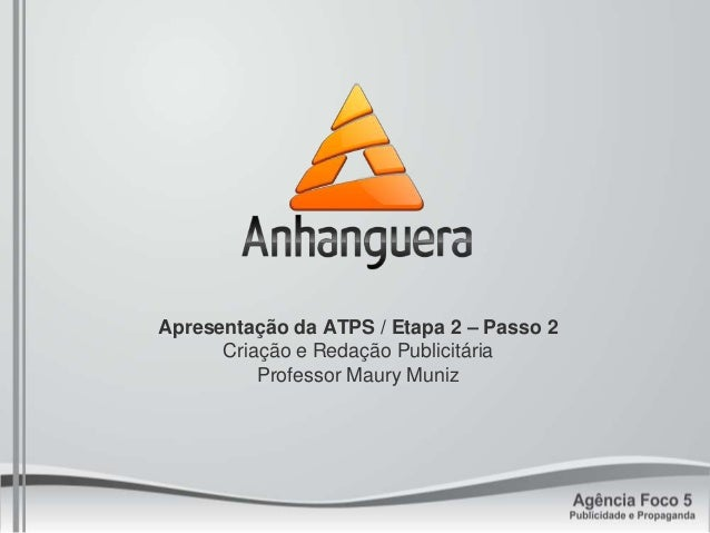 Apresentação da ATPS / Etapa 2 – Passo 2 Criação e Redação Publicitária Professor Maury Muniz