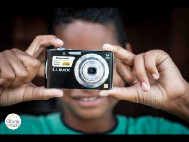 Brasil  250 jovens (11-21 anos)  16 projetos  14 comunidades  7 formadores/educadores  25 exposições fotográficas  120 câm...