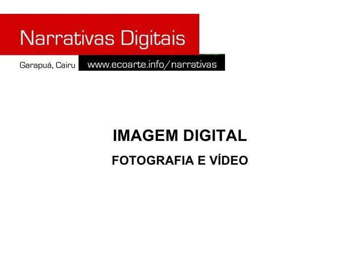 IMAGEM DIGITAL FOTOGRAFIA E VÍDEO
