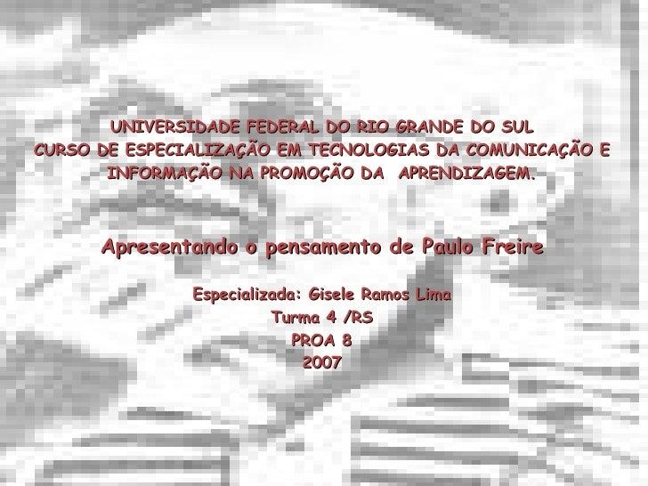 UNIVERSIDADE FEDERAL DO RIO GRANDE DO SUL CURSO DE ESPECIALIZAÇÃO EM TECNOLOGIAS DA COMUNICAÇÃO E INFORMAÇÃO NA PROMOÇÃO D...