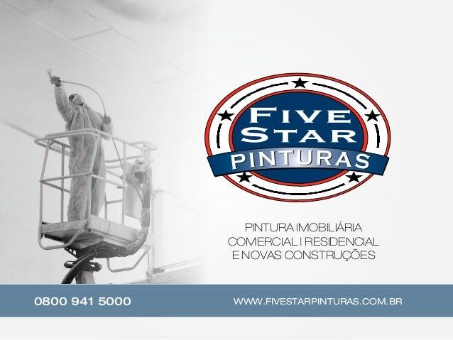 PINTURA IMOBILIÁRIA COMERCIAL | RESIDENCIAL E NOVAS CONSTRUÇÕES 0800 941 5000 WWW.FIVESTARPINTURAS.COM.BR