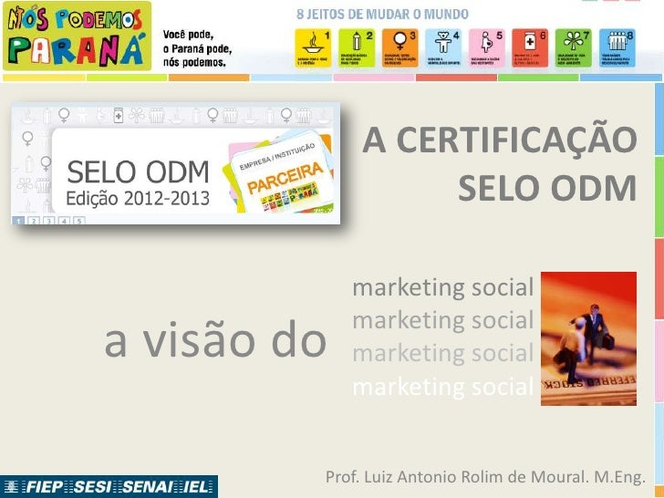 A CERTIFICAÇÃO                  SELO ODM             marketing social             marketing sociala visão do   marketing s...