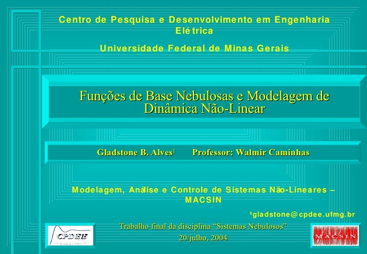 """Funções de Base Nebulosas e Modelagem de Dinâmica Não-Linear Trabalho final da disciplina """"Sistemas Nebulosos"""" 20/julho, 2..."""
