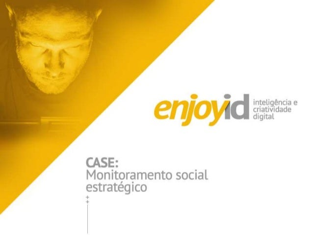 Case monitoramento de redes sociais - consultoria estrategica de redes sociais com foco em melhoria de atuação e geração d...