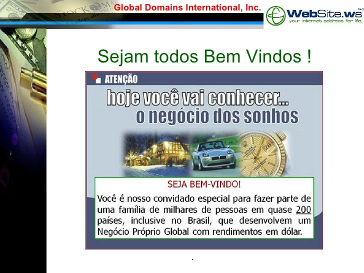 Sejam todos Bem Vindos ! . Global Domains International, Inc.
