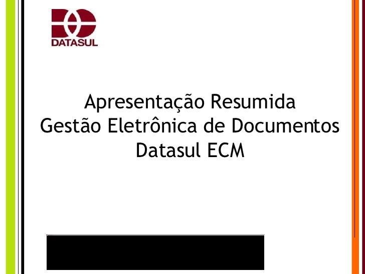 Apresentação Resumida Gestão Eletrônica de Documentos Datasul ECM