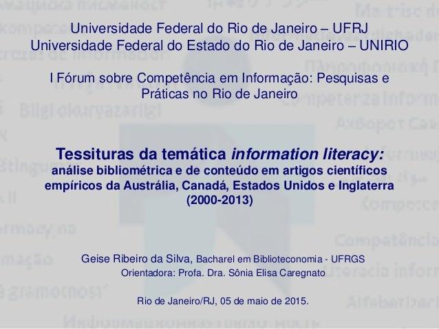 Universidade Federal do Rio de Janeiro – UFRJ Universidade Federal do Estado do Rio de Janeiro – UNIRIO I Fórum sobre Comp...