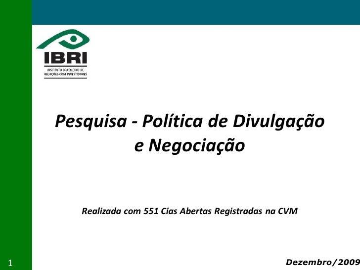 Pesquisa - Política de Divulgação              e Negociação          Realizada com 551 Cias Abertas Registradas na CVM    ...