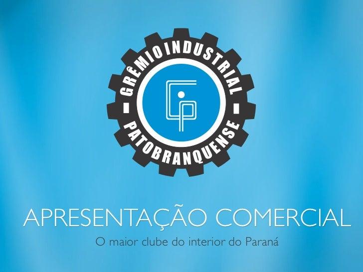 APRESENTAÇÃO COMERCIAL    O maior clube do interior do Paraná