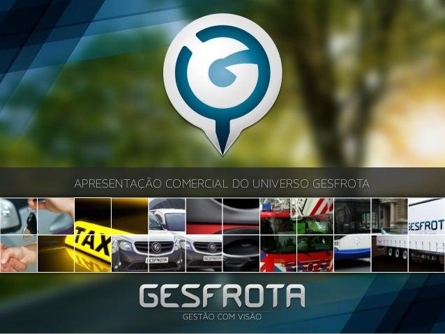 APRESENTAÇÃO COMERCIAL DO UNIVERSO GESFROTA