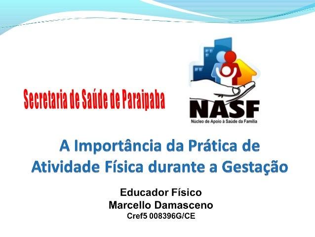 O QUE É O NASF?  É uma equipe composta por profissionais de  diferentes áreas de conhecimento que atuam em  conjunto com ...