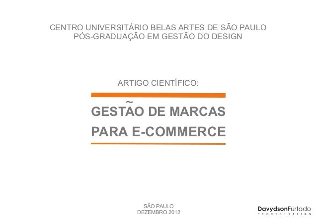 CENTRO UNIVERSITÁRIO BELAS ARTES DE SÃO PAULO    PÓS-GRADUAÇÃO EM GESTÃO DO DESIGN              ARTIGO CIENTÍFICO:        ...