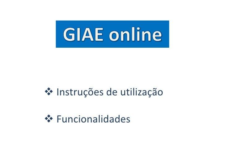 GIAE online<br /><ul><li>Instruções de utilização