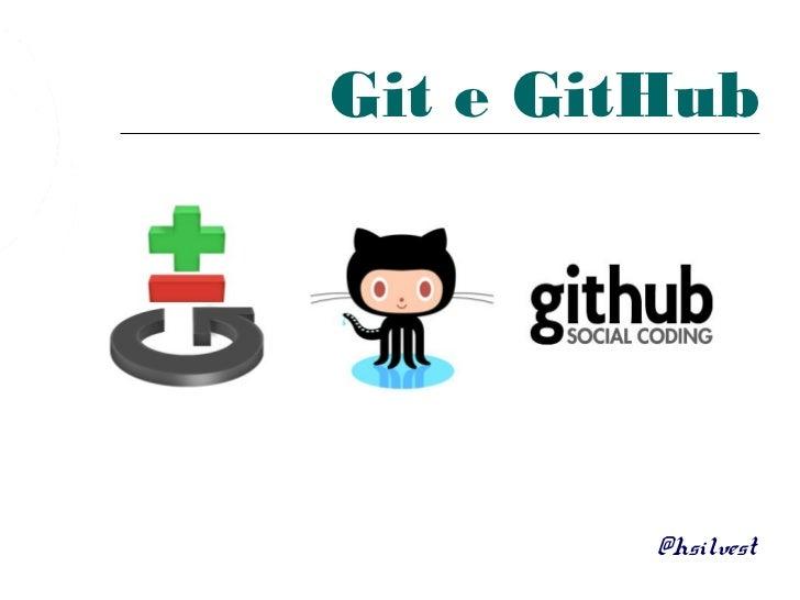 Git e GitHub         @hsilvest