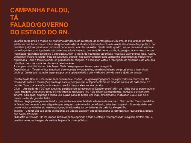 CAMPANHA FALOU, TÁ FALADO/GOVERNO DO ESTADO DO RN. Quando abraçamos a missão de criar uma campanha de prestação de contas ...