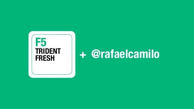 F5   TRIDENT! FRESH   +  @rafaelcamilo