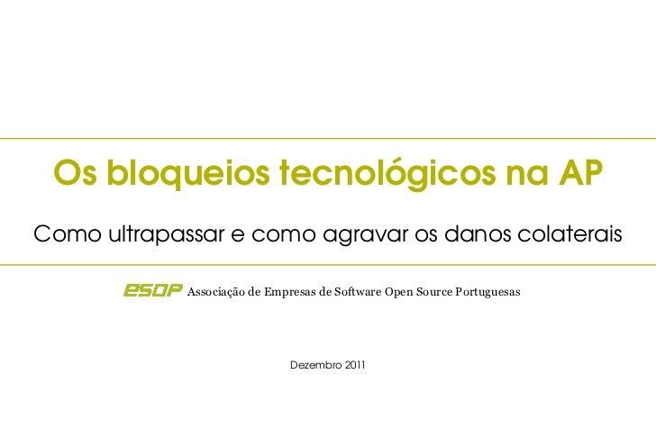 OsbloqueiostecnológicosnaAPComoultrapassarecomoagravarosdanoscolaterais             Associação de Empresas de S...