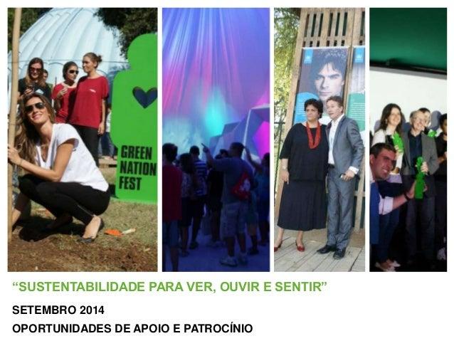 """""""SUSTENTABILIDADE PARA VER, OUVIR E SENTIR"""" SETEMBRO 2014 OPORTUNIDADES DE APOIO E PATROCÍNIO"""