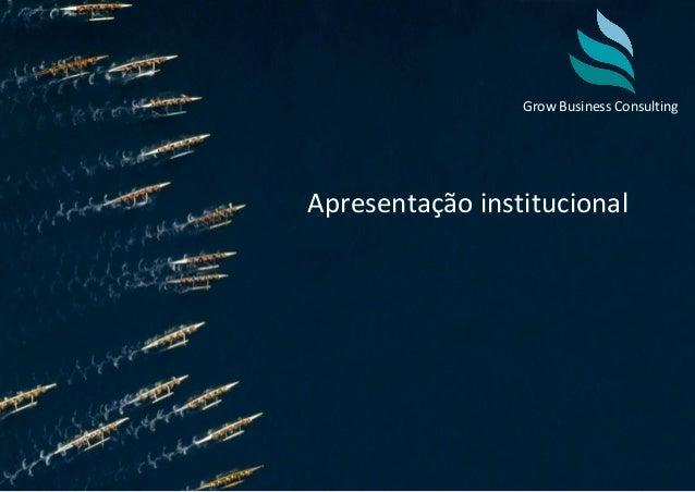Grow Business Consulting Apresentação institucional