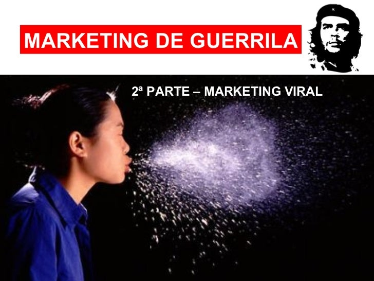 MARKETING DE GUERRILA 2ª PARTE – MARKETING VIRAL