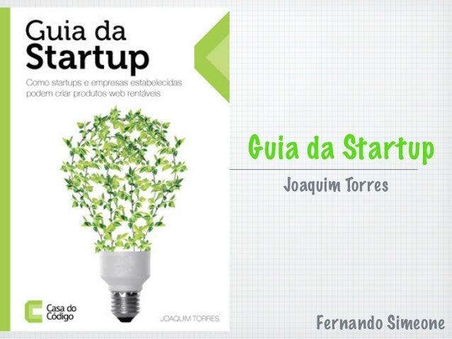 Guia da Startup  Joaquim Torres      Fernando Simeone
