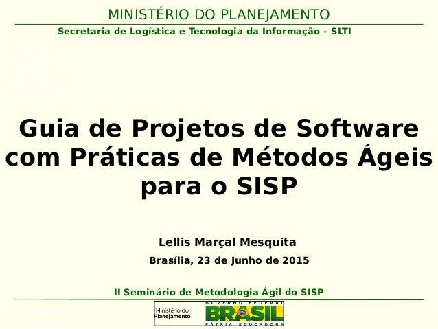 MINISTÉRIO DO PLANEJAMENTO Guia de Projetos de Software com Práticas de Métodos Ágeis para o SISP COR CLARA NO FUNDO Facil...