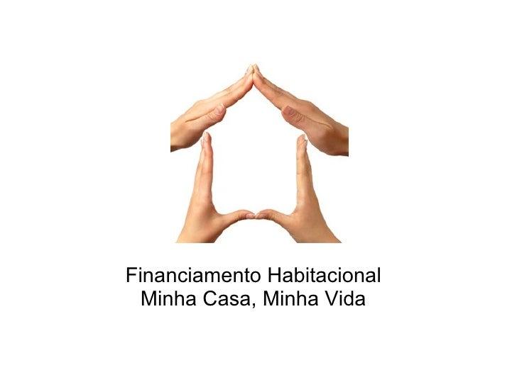 Financiamento Habitacional Minha Casa, Minha Vida