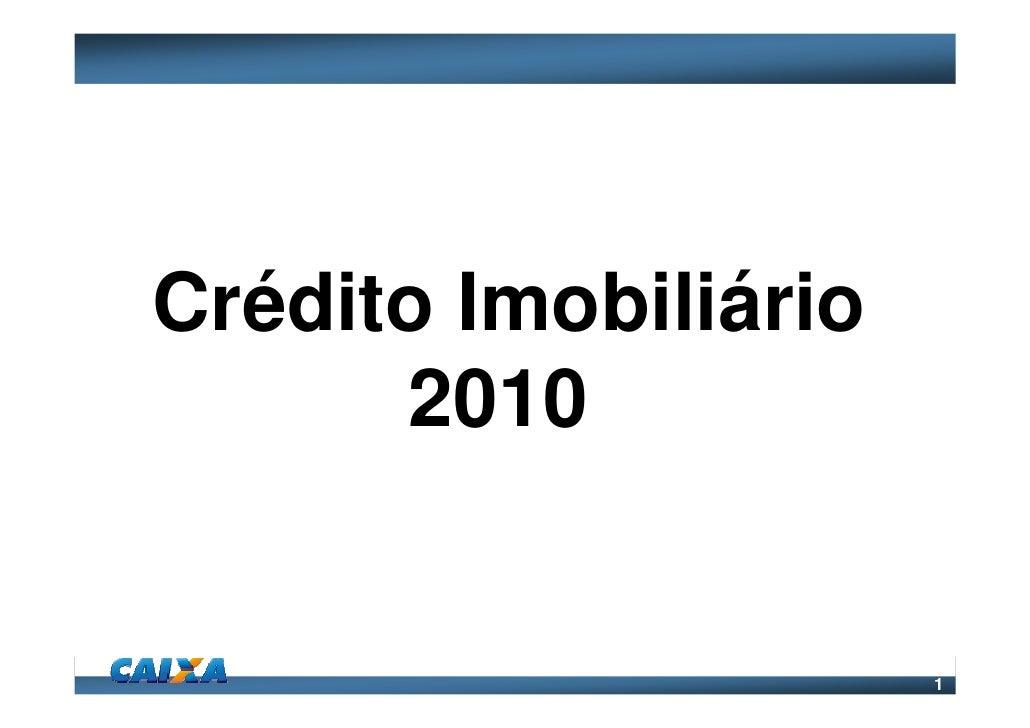 Crédito Imobiliário      2010                      1