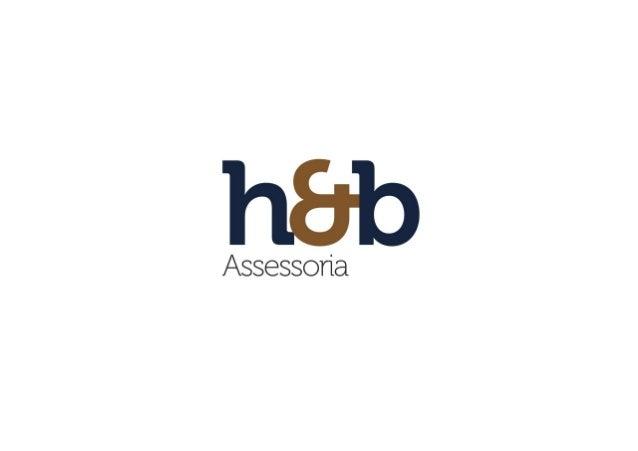 A  Empresa  A  H&B  é  uma  empresa  de  consultoria  em  gestão  empresarial  e  desenvolvimento  organizacional.  O  foc...