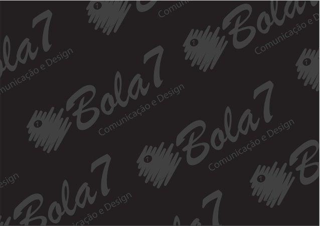 Se a sua empresa precisa de algo diferente, prático e rápido,então continue lendo as páginas desse material.A Bola7 Comuni...