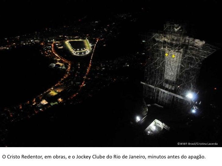 ©WWF-Brasil/Cristina Lacerda<br />O Cristo Redentor, em obras, e o Jockey Clube do Rio de Janeiro, minutos antes do apagão...