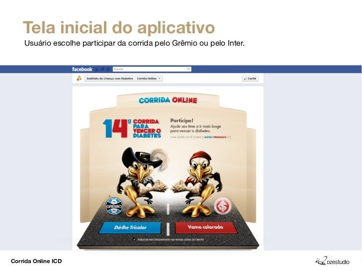 Tela inicial do aplicativo    Usuário escolhe participar da corrida pelo Grêmio ou pelo Inter.Corrida Online ICD