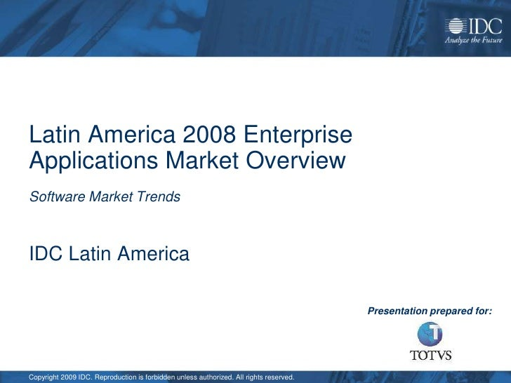 Latin America 2008 Enterprise Applications Market Overview Software Market Trends    IDC Latin America                    ...