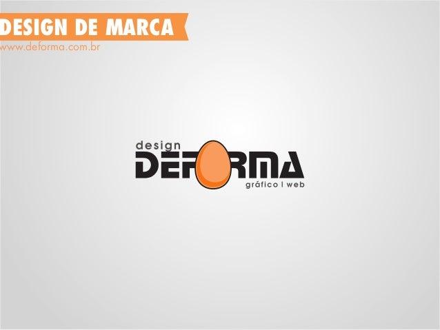DESIGN DE MARCA www.deforma.com.br