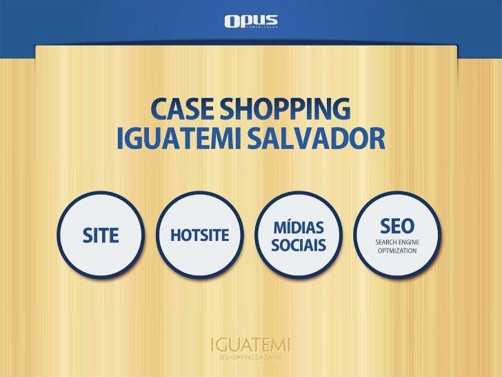 Case Iguatemi Salvador