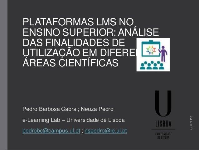 PLATAFORMAS LMS NO ENSINO SUPERIOR: ANÁLISE DAS FINALIDADES DE UTILIZAÇÃO EM DIFERENTES ÁREAS CIENTÍFICAS  e-Learning Lab ...